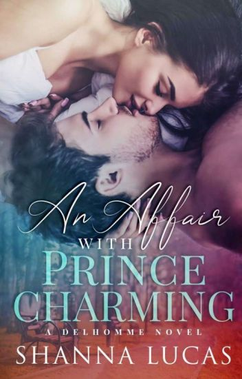AN AFFAIR WITH PRINCE CHARMING (Completed)