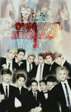 Powerful Embrace 2 || EXO Fanfic by hwaneyst
