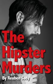 The Hipster Murders by ReubenSady