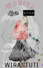 The Untold Story (3) : Wanita Lain Ayah by Wirarastuti