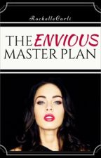 The Envious Master Plan by RochelleCarli