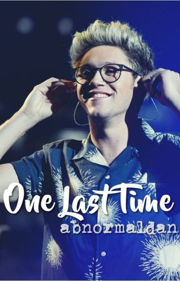 one last time [ziall] {EN EDICIÓN}