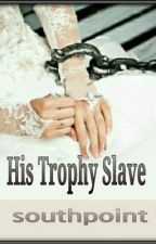 His Trophy Slave by southpoint