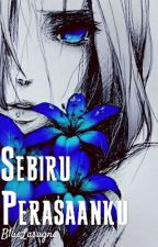 Sebiru Perasaanku by BlueLasagna
