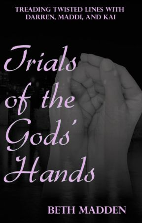 Trials of the Gods' Hands - SAMPLE by blsmadden