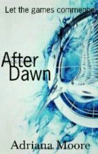 After Dawn [Wattys2016] by adrianascottmoore