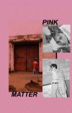 Pink Matter by vann-et