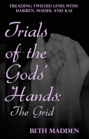 Trials of the Gods' Hands: The Grid - SAMPLE by blsmadden