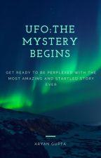 UFO: THE MYSTERY BEGINS (Book 1 CONCEALED Series) #Wattys2016 by AryanGupta7