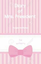 Diary Of Mrs. President (Yunjae Fanfiction) by KsatriaBajaBintang