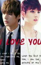 I LOVE YOU (VKook/TaeKook) by itzoeykim