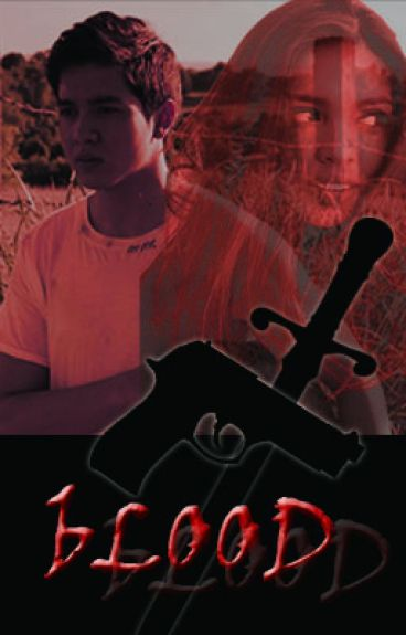 BLOOD (An ALDUB Multi-chapter) by kathartickat
