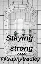 Staying Strong~ Jonnor by trashytradley