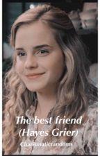 The best friend (Hayes Grier) by lilyyfisherr