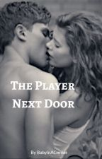 The Player Next Door by BabyInACorner
