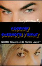 Adommy OneShots/Smut by princessp9