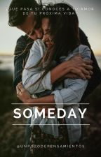 Someday. by unpozodepensamientos