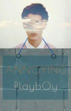 Annoying Playboy by Stylatordirectioners