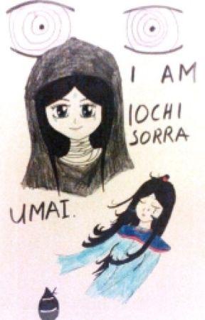 I am Iochi Sorra Umai. by IochiUmai
