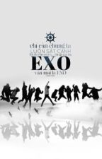 [EXO] [Shortfic] [Fanfic] Sau này và mãi mãi... by KimHaKyo