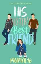 His Sister's Bestfriend (ZM/LT)[COMPLETE] by Mumal16