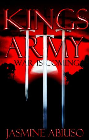 Kings Army (GETTING PUBLISHED) by thedjgirl