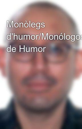 Monólogos de Humor by emiliolopez1985