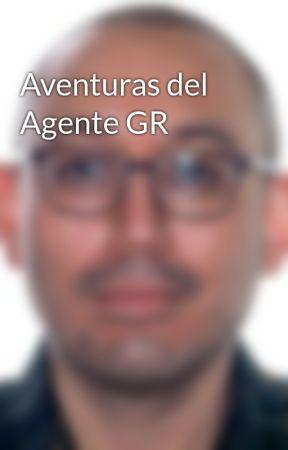 Aventuras del Agente GR by emiliolopez1985