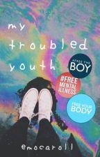 My Troubled Youth by emocaroll