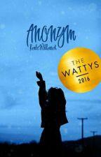 anonym || The Wattys2016 Winner by KateWillard