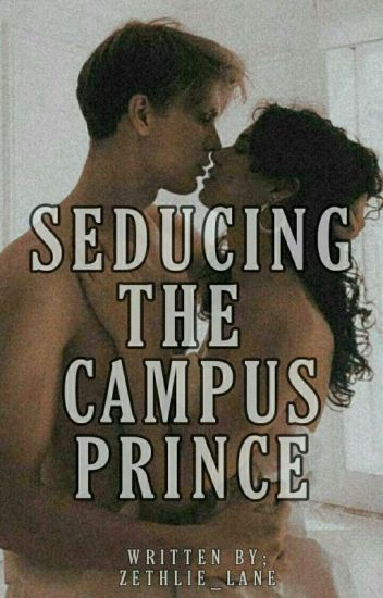 Seducing  the Campus prince
