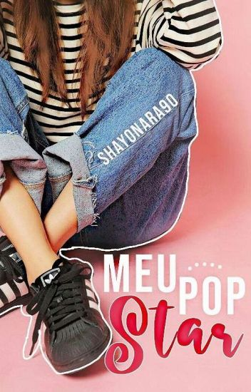 Meu Pop Star (REVISANDO E REPAGINADO A HISTÓRIA!)
