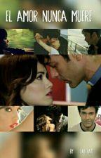 El Amor Nunca Muere by lalita77