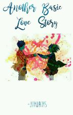 Another Basic Love Story | BroCon by daydreamer1605