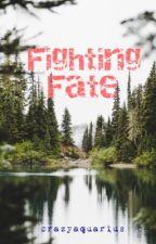 Fighting Fate by crazyaquarius