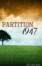 THE PARTITION 1947 by lavagirl88