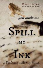 You Make Me Spill My Ink by ManicSylph