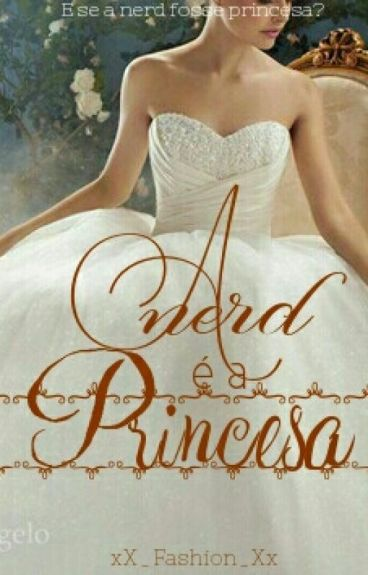 A Nerd É A Princesa