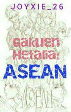 Gakuen Hetalia: ASEAN (Hetalia ASEAN Fanfiction) [ON-GOING] by Joyxie_26