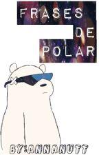 Frases de Polar by AnnaNutt