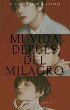 MI VIDA DESPUES DEL MILAGRO [VHOPE] [SAGA MDDM] PRIMERA TEMPORADA by ralexandra25