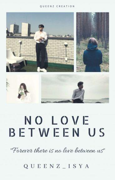 No LOVE Between US√
