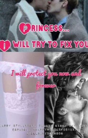 Princess... I will try to fix you - Daddy! Kink (Larry Stylinson - l.s) [Segunda temporada de WP]