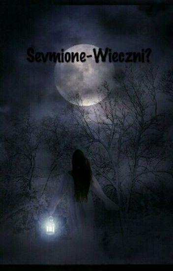 Sevmione - Wieczni?