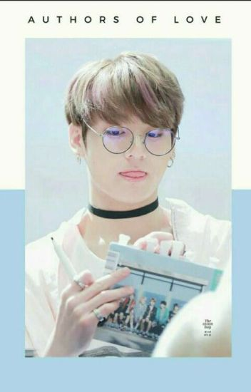 Authors Of Love |Jeon Jungkook |