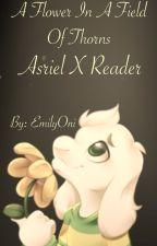 A Rose in a Bush of Brambles - Asriel X Reader by EmilyOni