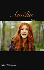 Amélia [Tome 2] (Fini) by Writterer