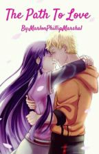 The Path To Love.® (Another NaruHina story...?) by MarlonPhillipMarshal