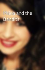 Phina and the Bandits by CharlotteCatherine