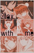 Stay with me. || Noragami  •Yukine y tu• by sarukun